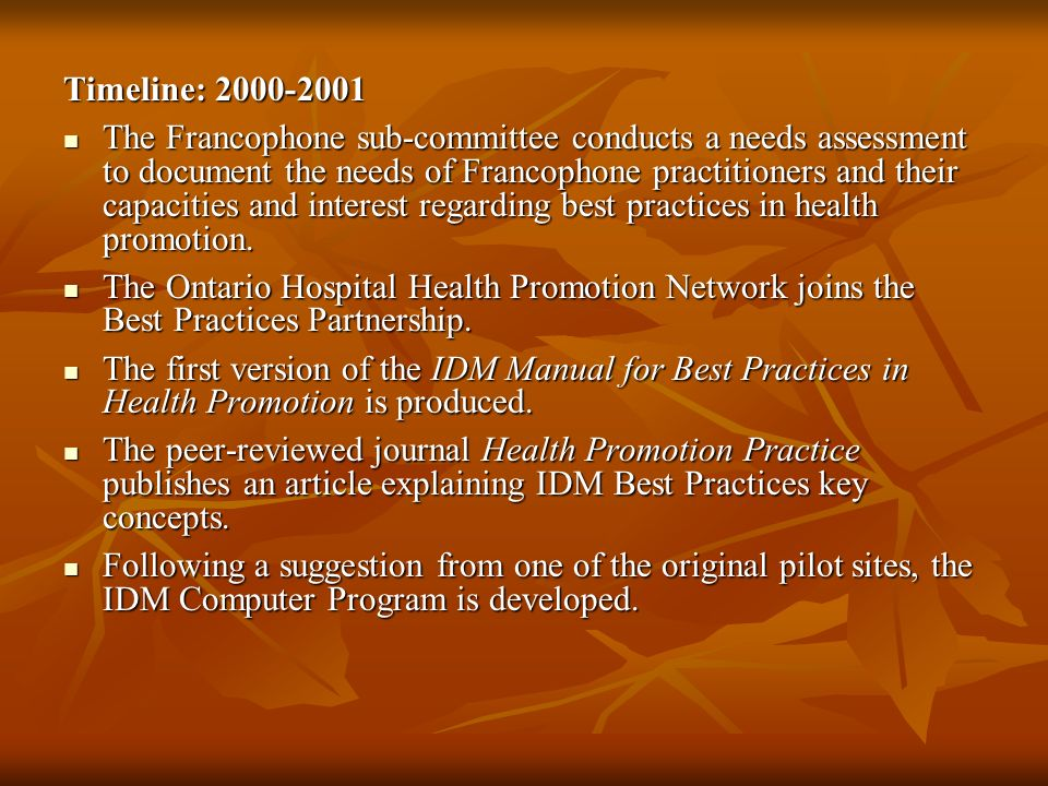 Timeline: 2000-2001 The Francophone sub-committee conducts a needs assessment to document the needs of Francophone practitioners and their capacities