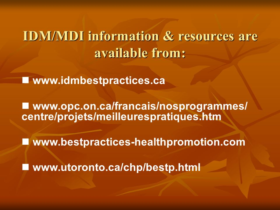 IDM/MDI definition of best practices Best practices are those sets of processes and activities which are consistent with health promotion/public health values, goals and ethics, theories and beliefs, evidence, and understanding of the environment, and that are most likely to achieve health promotion/public health goals in any given situation.