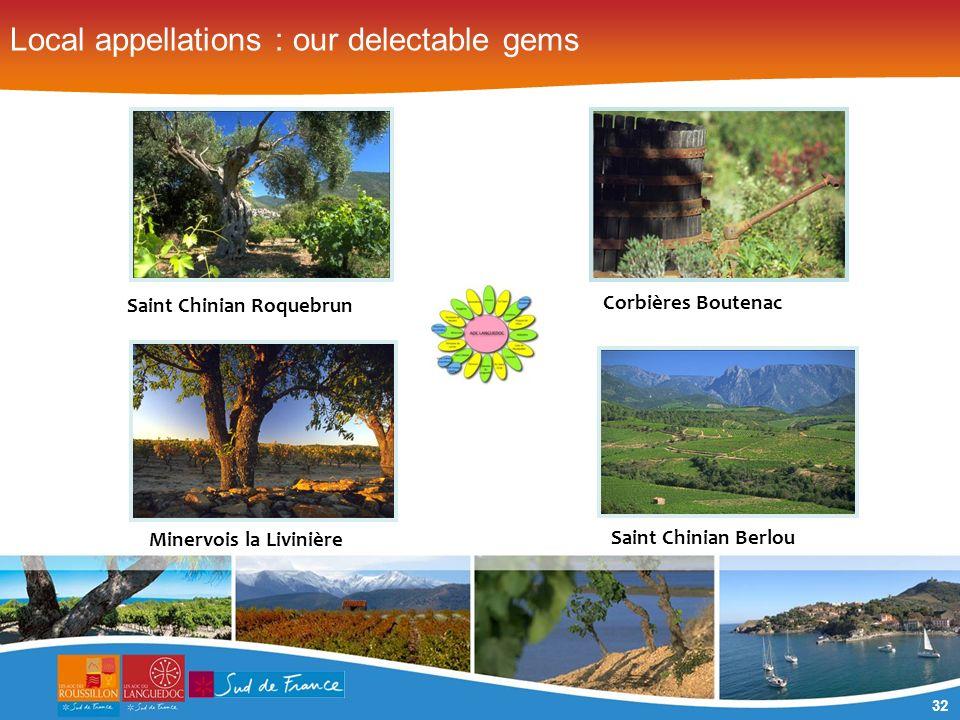 32 Local appellations : our delectable gems Saint Chinian Roquebrun Corbières Boutenac Minervois la Livinière Saint Chinian Berlou