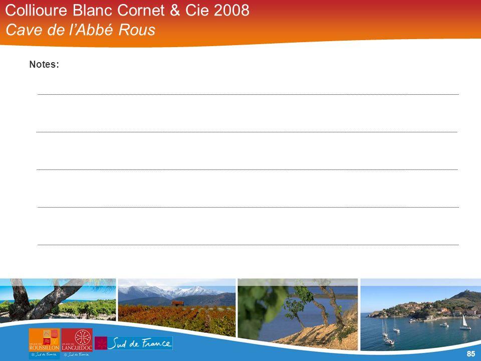 85 Collioure Blanc Cornet & Cie 2008 Cave de lAbbé Rous Notes: