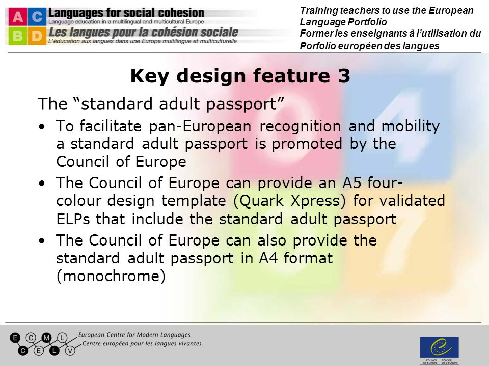 Training teachers to use the European Language Portfolio Former les enseignants à lutilisation du Porfolio européen des langues Key design feature 3 T