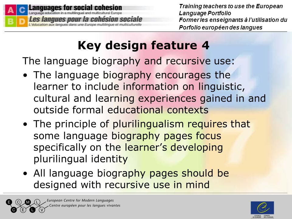 Training teachers to use the European Language Portfolio Former les enseignants à lutilisation du Porfolio européen des langues Key design feature 4 T