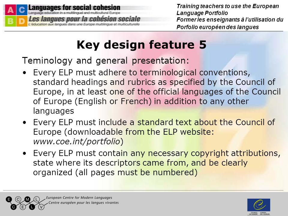 Training teachers to use the European Language Portfolio Former les enseignants à lutilisation du Porfolio européen des langues Key design feature 5 T