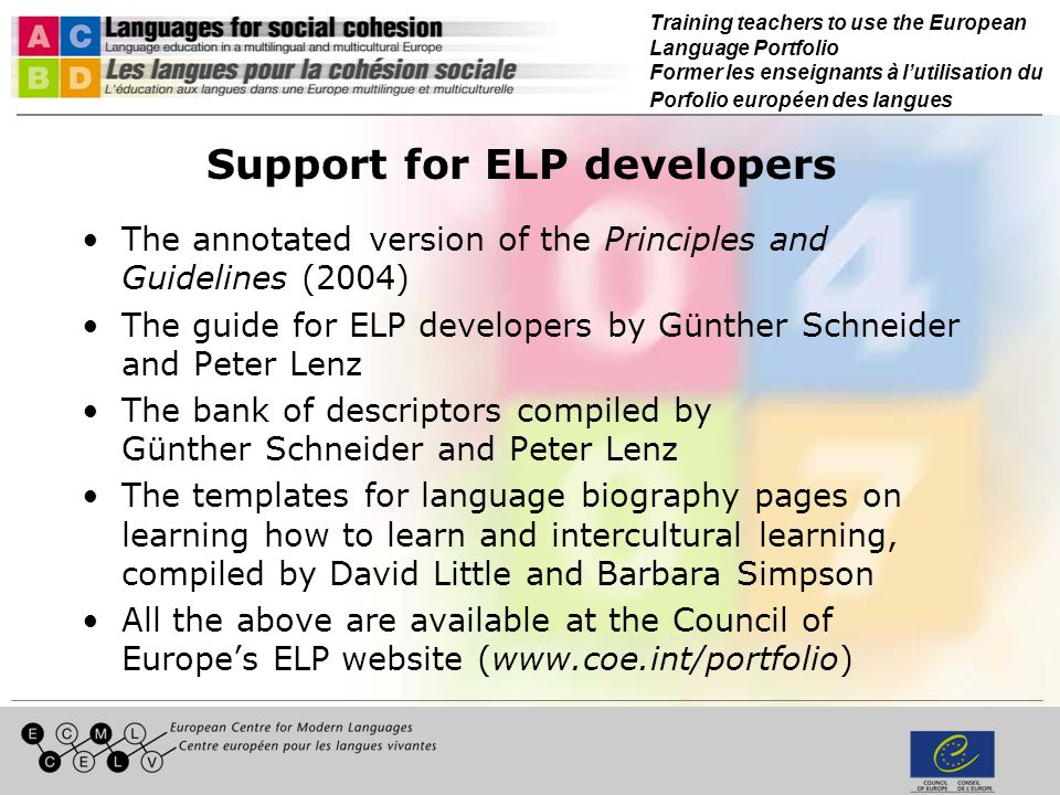 Training teachers to use the European Language Portfolio Former les enseignants à lutilisation du Porfolio européen des langues Support for ELP develo