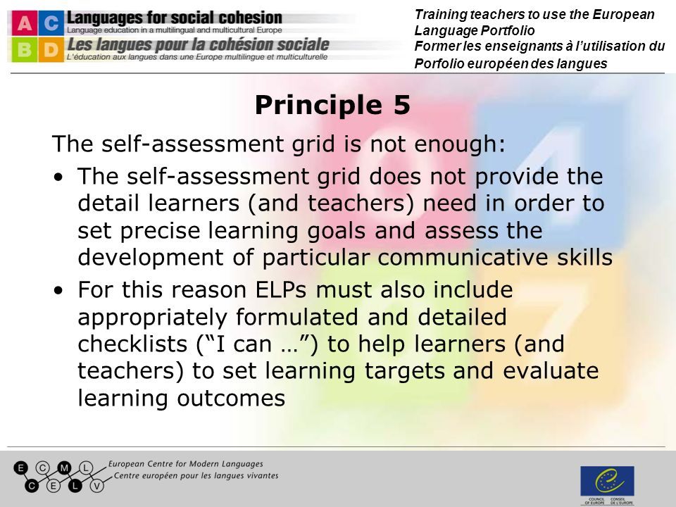 Training teachers to use the European Language Portfolio Former les enseignants à lutilisation du Porfolio européen des langues Principle 5 The self-a