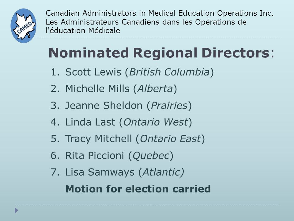 Nominated Regional Directors: Canadian Administrators in Medical Education Operations Inc.