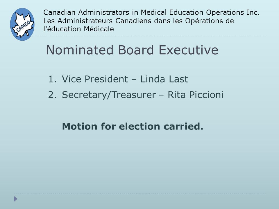 Nominated Board Executive Canadian Administrators in Medical Education Operations Inc.