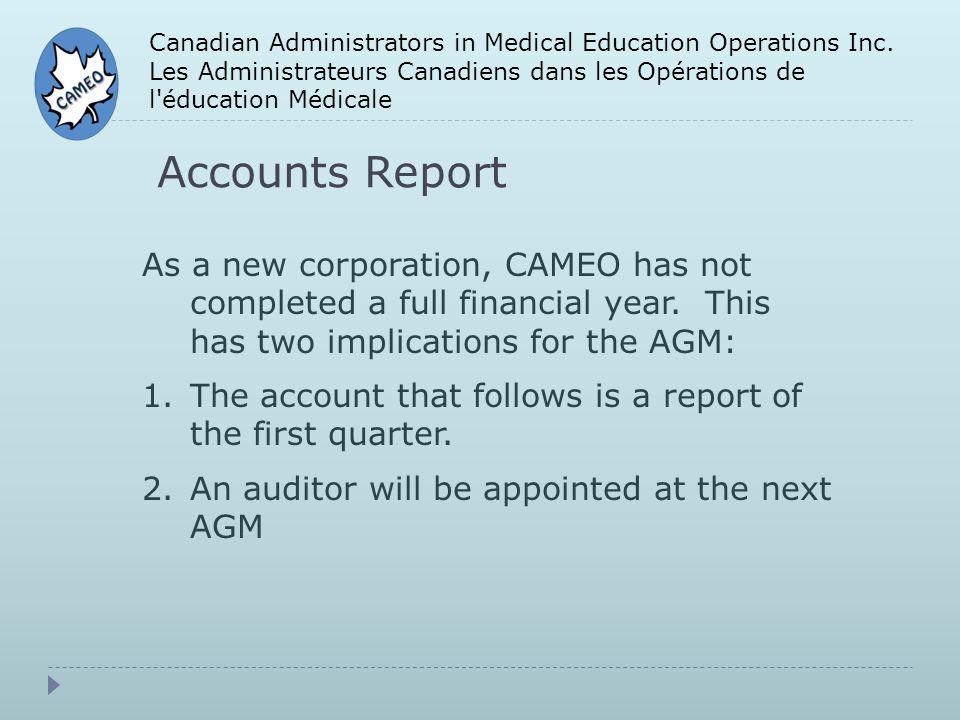 Accounts Report Canadian Administrators in Medical Education Operations Inc. Les Administrateurs Canadiens dans les Opérations de l'éducation Médicale