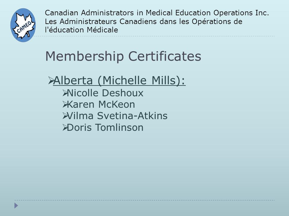 Membership Certificates Canadian Administrators in Medical Education Operations Inc.