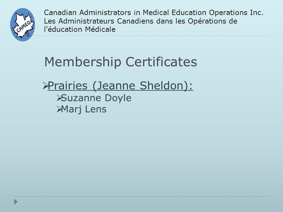 Membership Certificates Canadian Administrators in Medical Education Operations Inc. Les Administrateurs Canadiens dans les Opérations de l'éducation