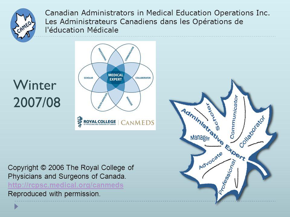 Canadian Administrators in Medical Education Operations Inc. Les Administrateurs Canadiens dans les Opérations de l'éducation Médicale Winter 2007/08