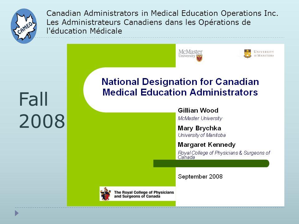 Canadian Administrators in Medical Education Operations Inc. Les Administrateurs Canadiens dans les Opérations de l'éducation Médicale Fall 2008