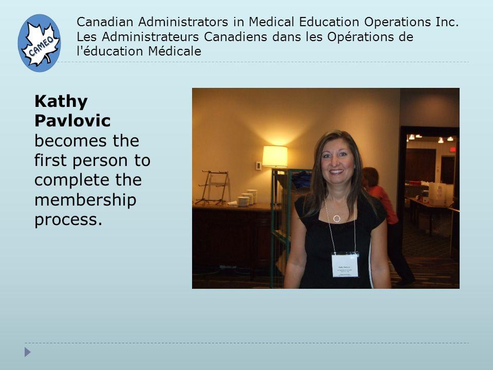 Canadian Administrators in Medical Education Operations Inc. Les Administrateurs Canadiens dans les Opérations de l'éducation Médicale Kathy Pavlovic