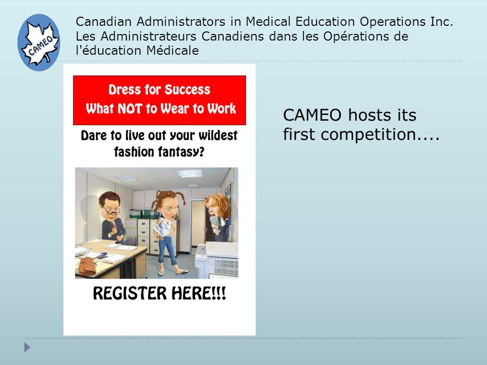 Canadian Administrators in Medical Education Operations Inc. Les Administrateurs Canadiens dans les Opérations de l'éducation Médicale CAMEO hosts its