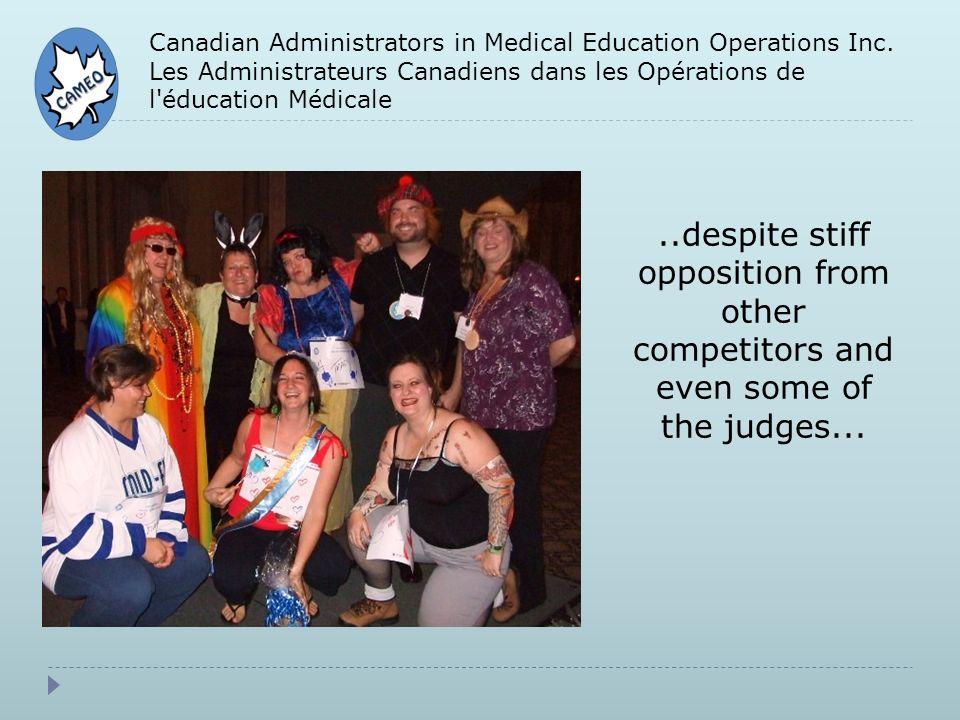 Canadian Administrators in Medical Education Operations Inc. Les Administrateurs Canadiens dans les Opérations de l'éducation Médicale..despite stiff