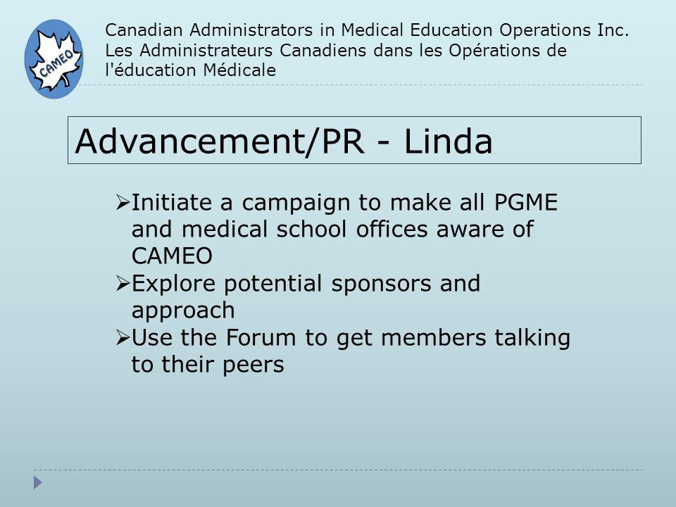 Canadian Administrators in Medical Education Operations Inc. Les Administrateurs Canadiens dans les Opérations de l'éducation Médicale Advancement/PR