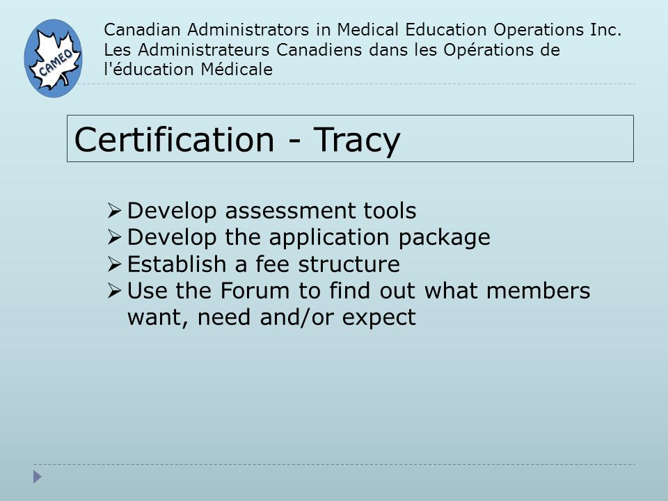 Canadian Administrators in Medical Education Operations Inc. Les Administrateurs Canadiens dans les Opérations de l'éducation Médicale Certification -
