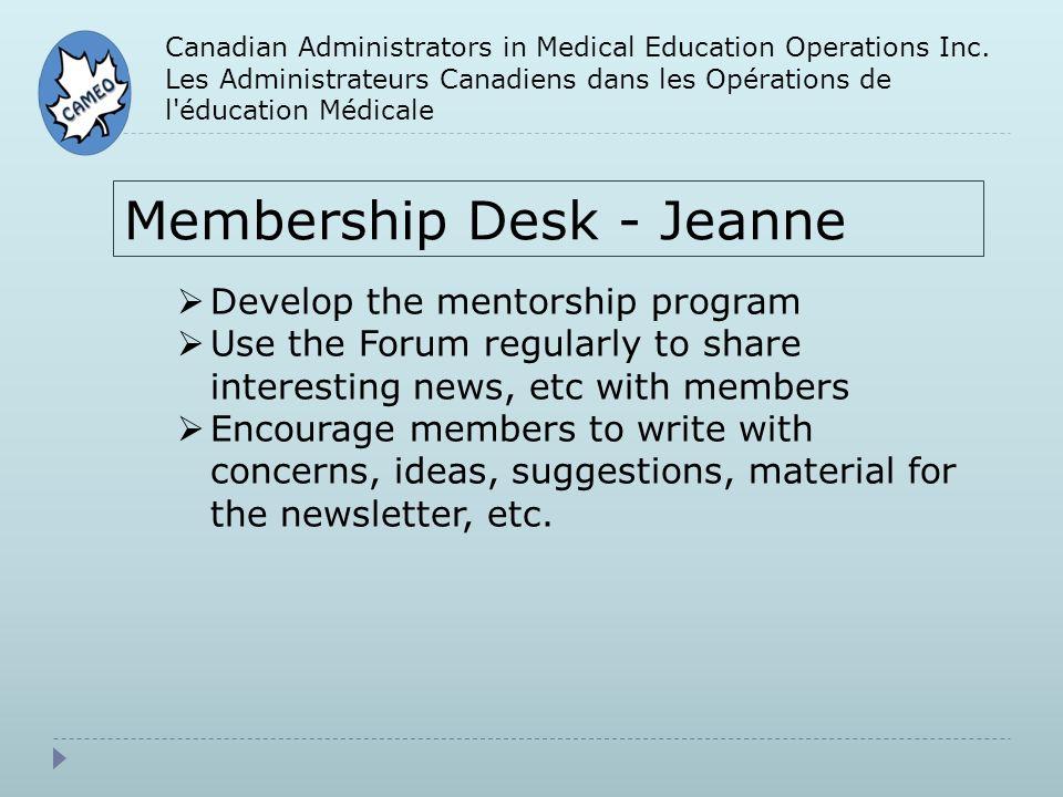Canadian Administrators in Medical Education Operations Inc. Les Administrateurs Canadiens dans les Opérations de l'éducation Médicale Membership Desk
