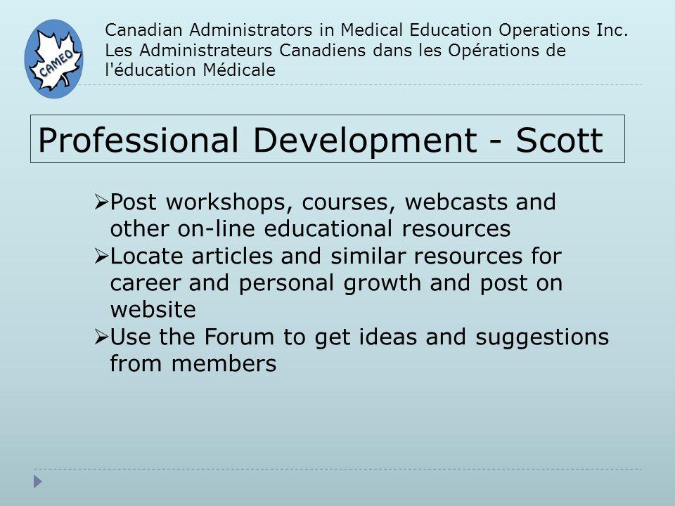 Canadian Administrators in Medical Education Operations Inc. Les Administrateurs Canadiens dans les Opérations de l'éducation Médicale Professional De