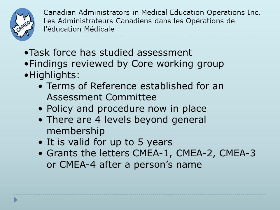 Canadian Administrators in Medical Education Operations Inc. Les Administrateurs Canadiens dans les Opérations de l'éducation Médicale Task force has