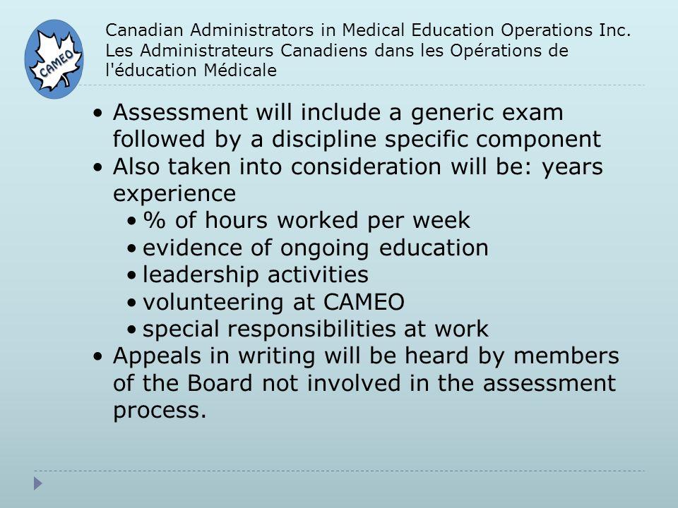 Canadian Administrators in Medical Education Operations Inc. Les Administrateurs Canadiens dans les Opérations de l'éducation Médicale Assessment will