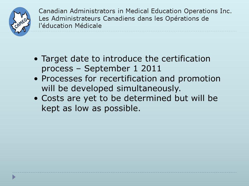 Canadian Administrators in Medical Education Operations Inc. Les Administrateurs Canadiens dans les Opérations de l'éducation Médicale Target date to