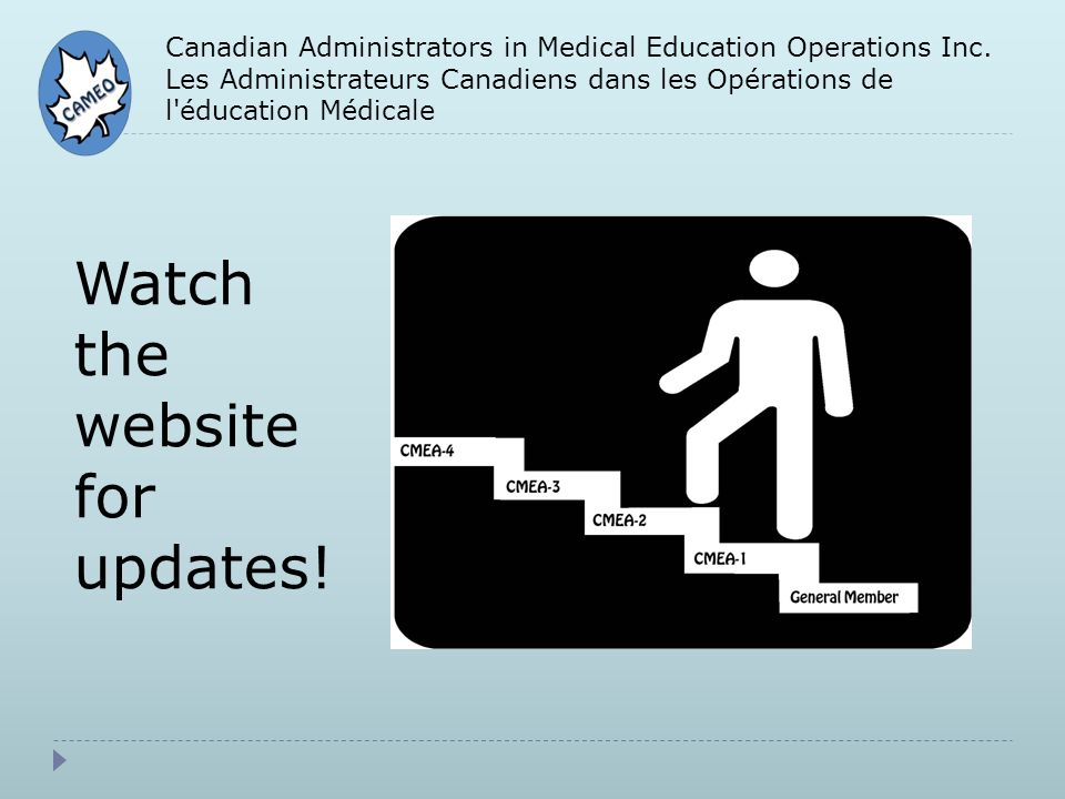 Canadian Administrators in Medical Education Operations Inc. Les Administrateurs Canadiens dans les Opérations de l'éducation Médicale Watch the websi