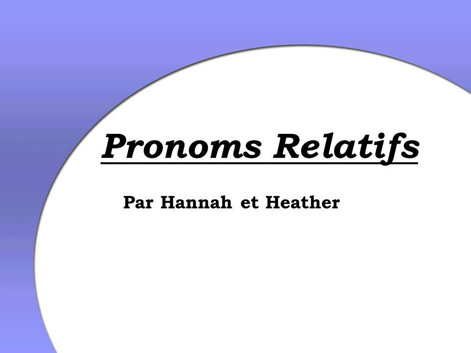 Par Hannah et Heather Pronoms Relatifs