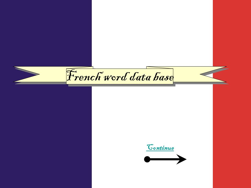 French word data base Continue