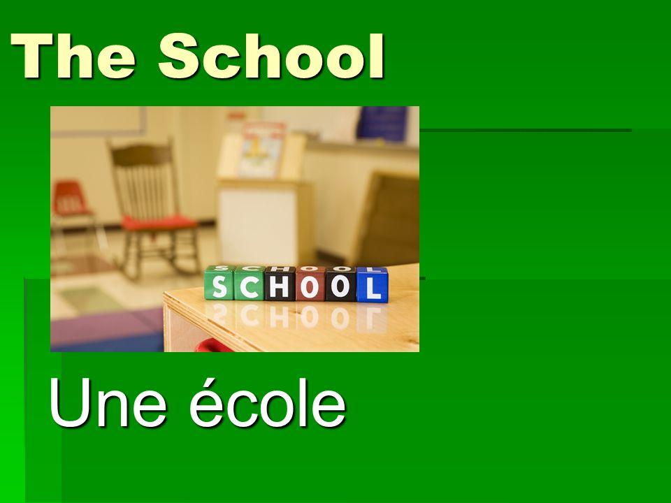 The School Une école