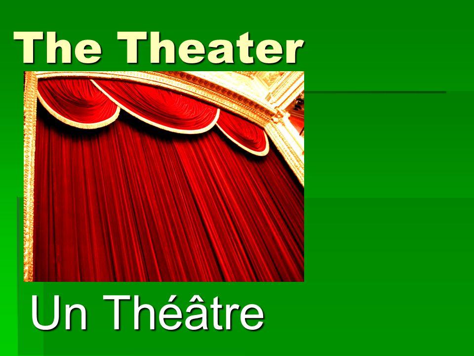 The Theater Un Théâtre