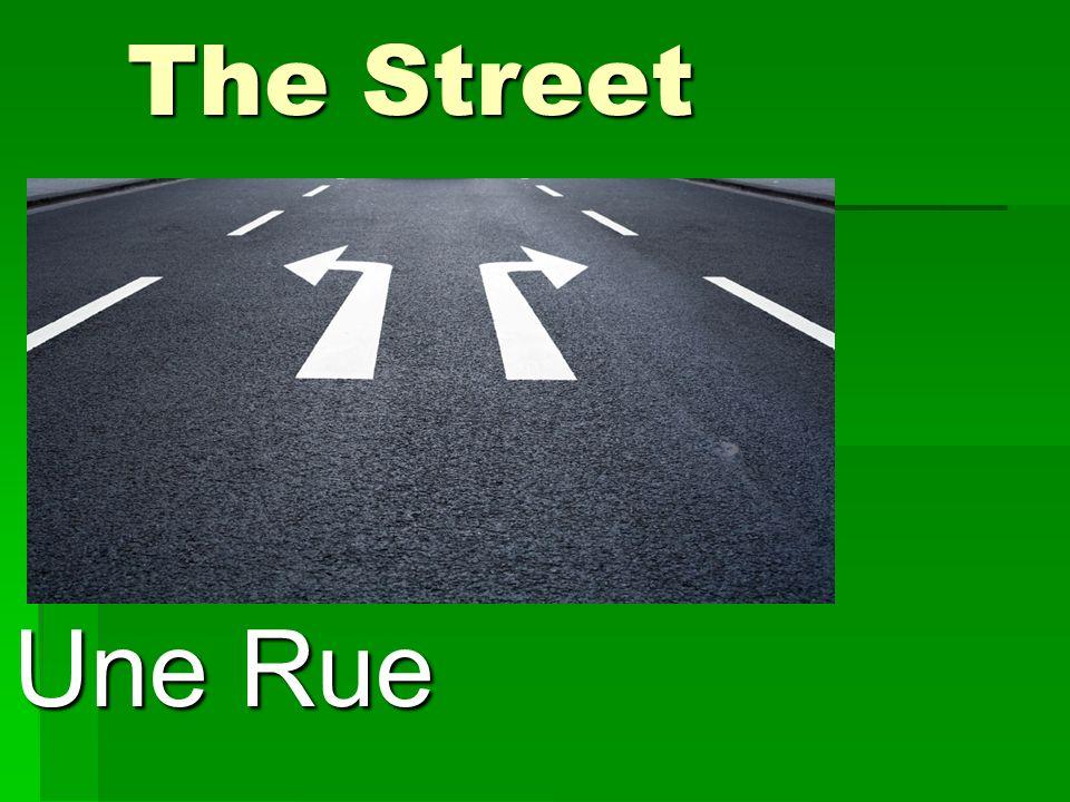 The Street Une Rue