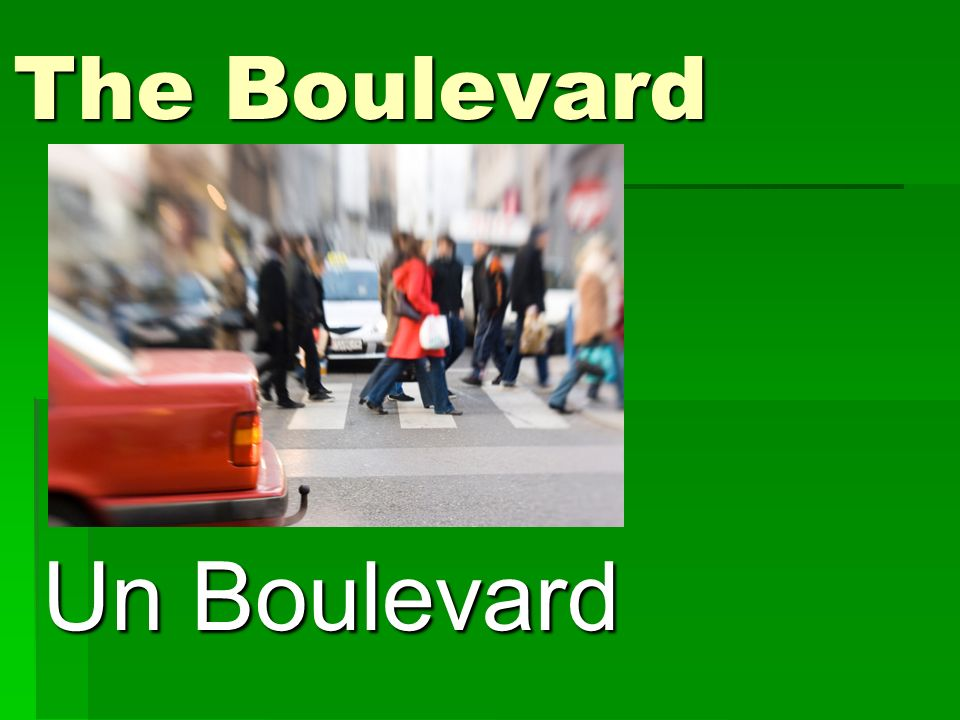 The Boulevard Un Boulevard