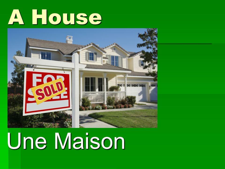 A House Une Maison