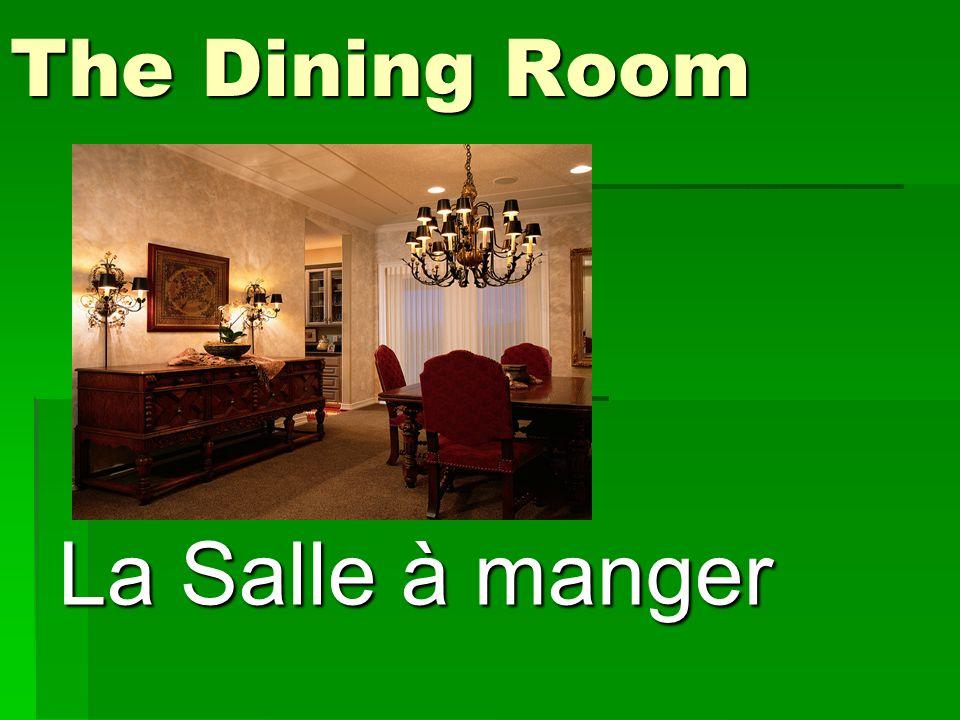 The Dining Room La Salle à manger