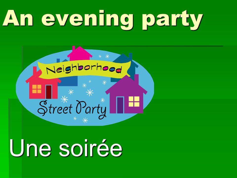 An evening party Une soirée