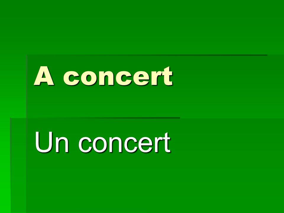 A concert Un concert