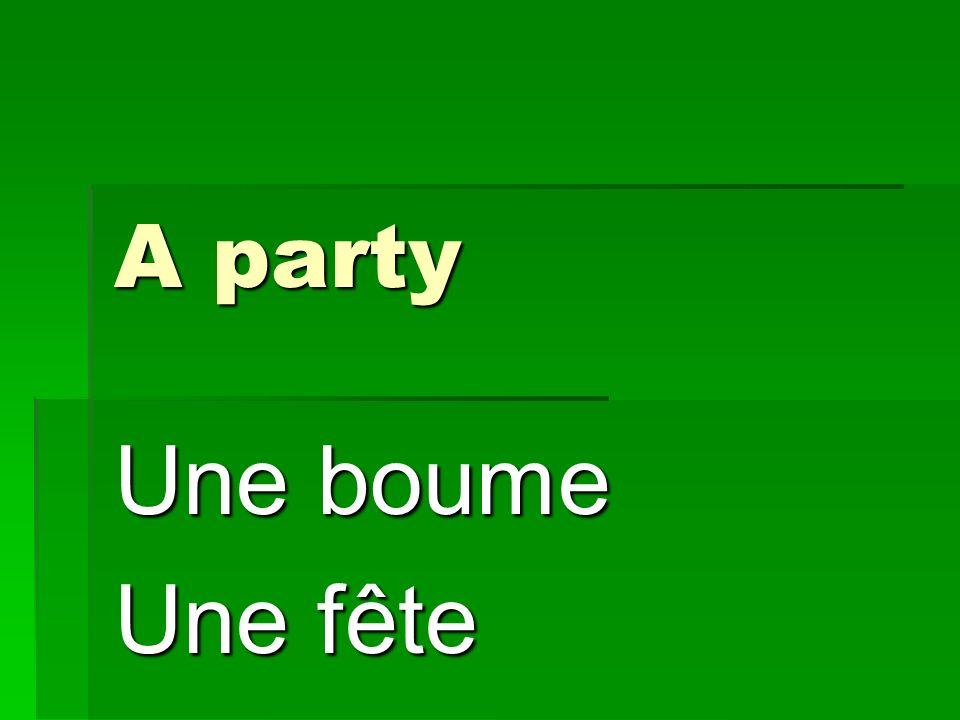 A party Une boume Une fête