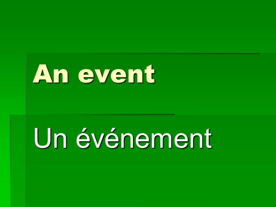 An event Un événement