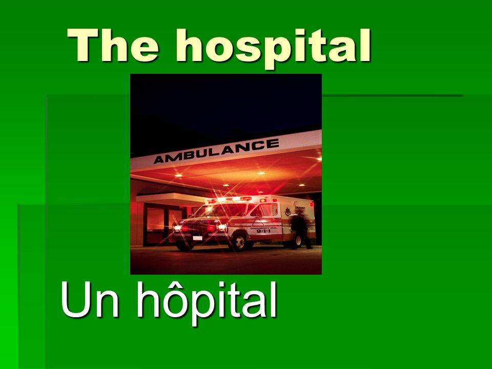 The hospital Un hôpital