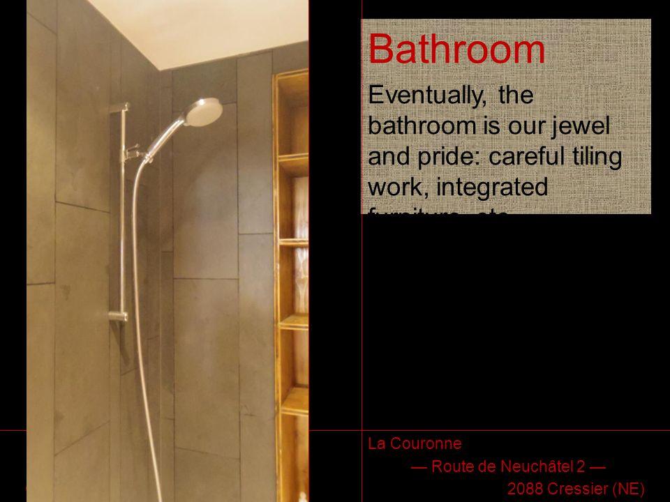 La Couronne, Cressier Appartement côté rue Chantier: printemps 2013 La Couronne Route de Neuchâtel 2 2088 Cressier (NE) Bathroom Eventually, the bathr