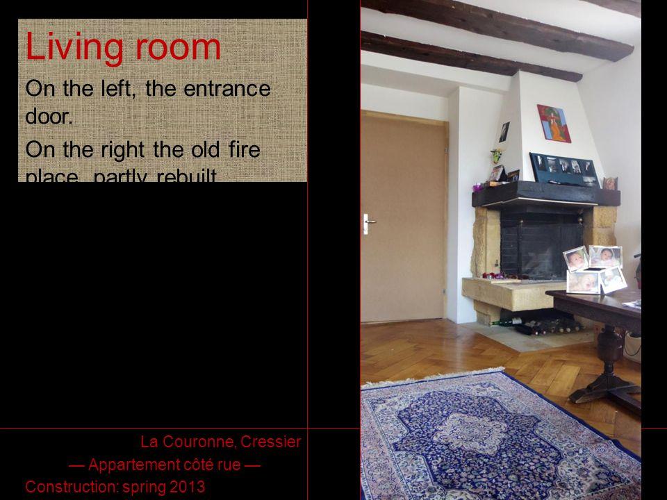 La Couronne Route de Neuchâtel 2 2088 Cressier (NE) Living room On the left, the entrance door. On the right the old fire place, partly rebuilt. La Co
