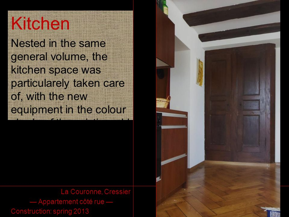 La Couronne Route de Neuchâtel 2 2088 Cressier (NE) Kitchen Nested in the same general volume, the kitchen space was particularely taken care of, with
