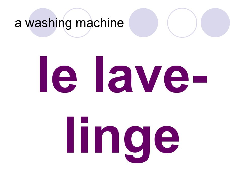 le lave- linge a washing machine