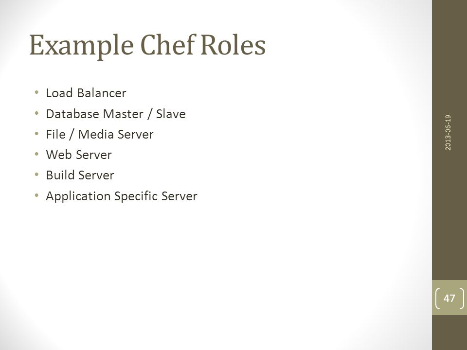 Example Chef Environments Development Staging User Acceptance Production 2013-06-19 48