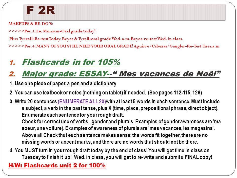 F 2R MAKEUPS & RE-DOS: >>>>>Per. 1: Le, Monzon-Oral grade today.