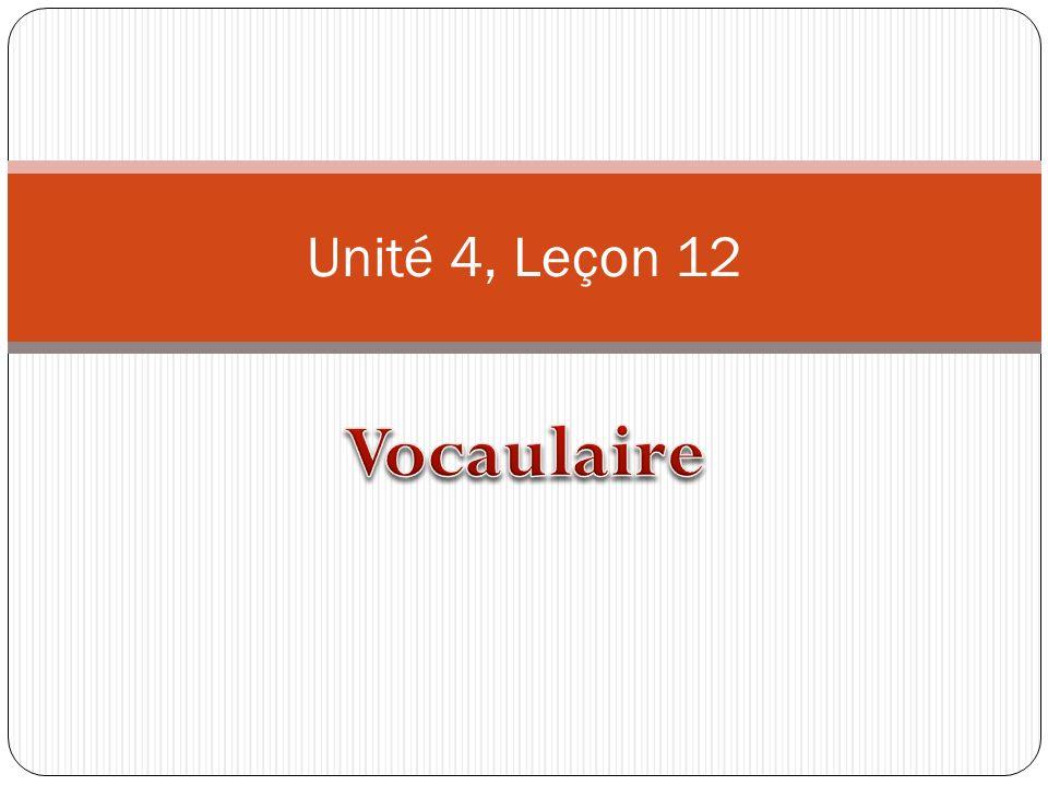 Unité 4, Leçon 12