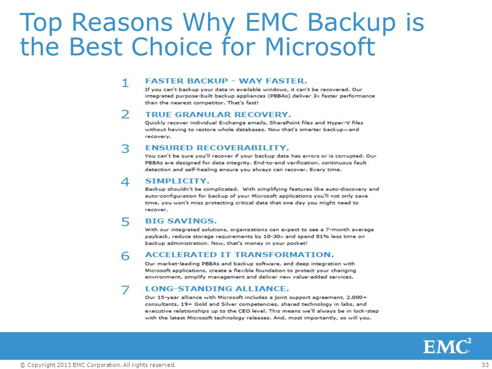 33© Copyright 2013 EMC Corporation. All rights reserved. Top Reasons Why EMC Backup is the Best Choice for Microsoft
