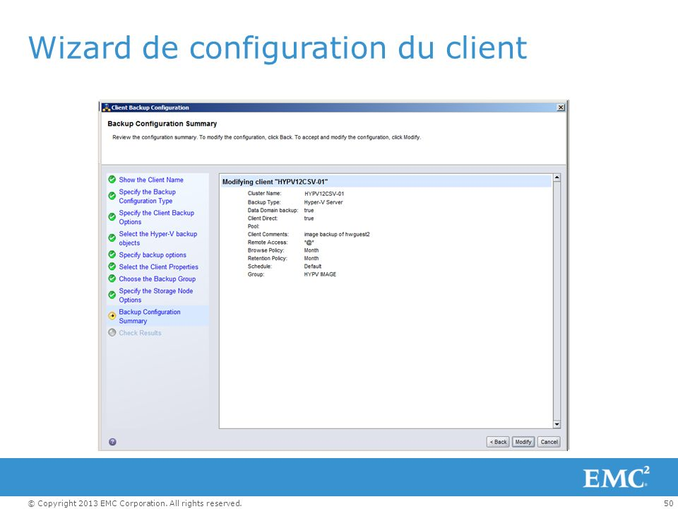 50© Copyright 2013 EMC Corporation. All rights reserved. Wizard de configuration du client