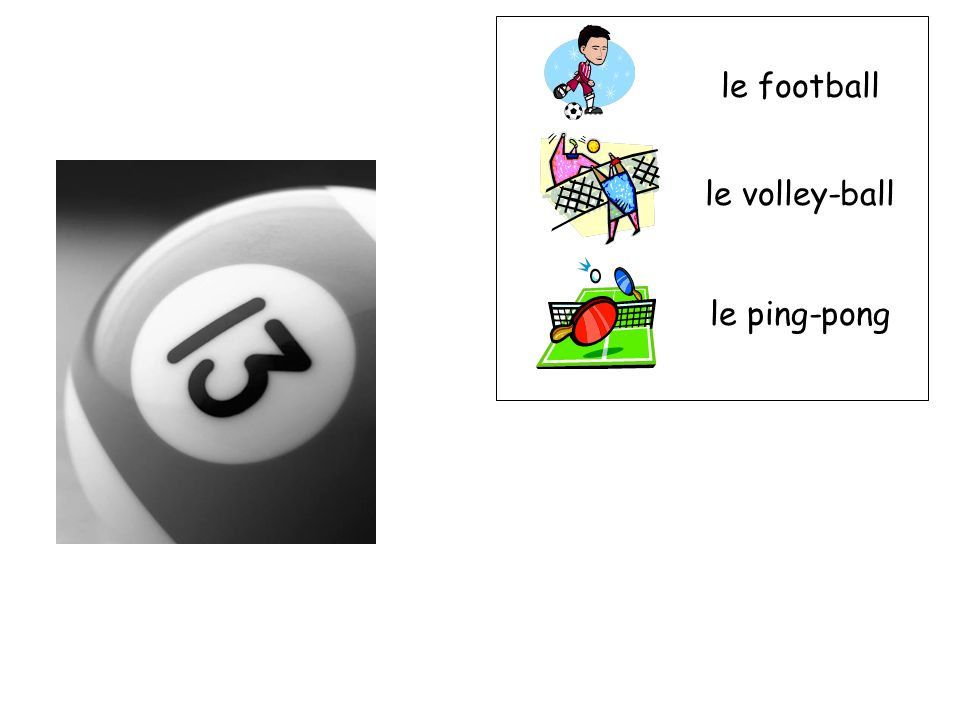 le football le volley-ball le ping-pong
